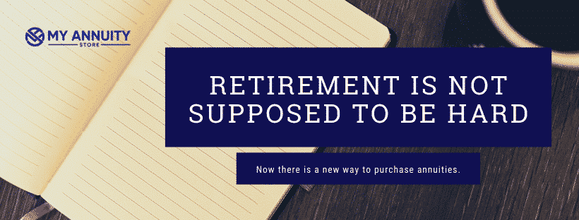 Retirement isn't supposed to be hard blog graphic my annuity store, inc.